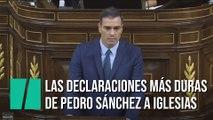 Las declaraciones más duras de Pedro Sánchez a Pablo Iglesias