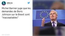 Brexit. Les demandes de Boris Johnson sont «inacceptables» pour Michel Barnier