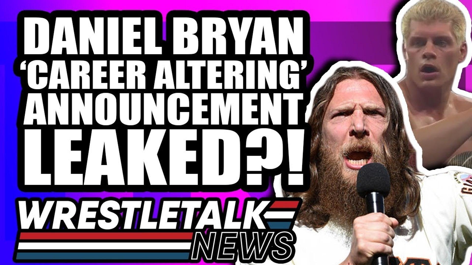 WWE Sabotaging AEW?! Daniel Bryan 'Career-Altering' WWE Announcement LEAKED?!   WrestleTalk News