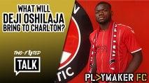 Two-Footed Talk | Have Charlton found their 'Azpilicueta' in Deji Oshilaja?