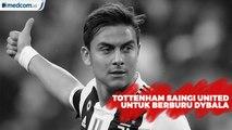 Tottenham Saingi United Untuk Dapatkan Dybala