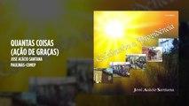 José Acácio Santana - Quantas Coisas (Ação de Graças) - (Playback)