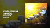 José Acácio Santana - Benditos do meu Pai (Comunhão) - (Playback)