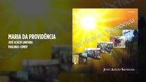 José Acácio Santana - Maria da Providência - (Playback)