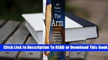 [Read] The Arm: Inside the Billion-Dollar Mystery of the Most Valuable Commodity in Sports  For