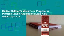 Online Childrens Ministry on Purpose  A Purpose Driven Approach to Lead Kids toward Spiritual