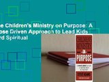 Online Children's Ministry on Purpose: A Purpose Driven Approach to Lead Kids toward Spiritual