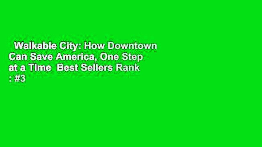 Walkable City: How Downtown Can Save America, One Step at a Time  Best Sellers Rank : #3