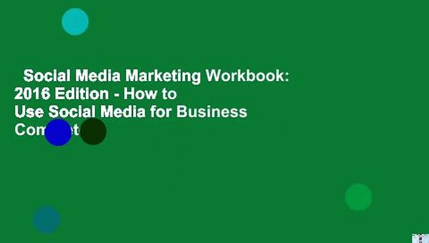 Social Media Marketing Workbook: 2016 Edition – How to Use Social Media for Business Complete