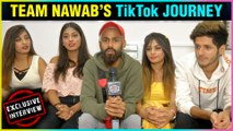 Amir Siddiqui & Team Nawab TikTok TIPS, Journey, SPECIAL Message For Fans & More   EXCLUSIVE