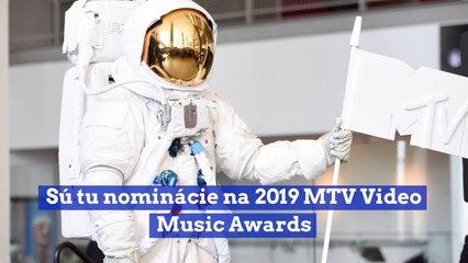 Sú tu nominácie na 2019 MTV Video Music Awards