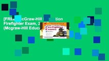 [FREE] McGraw-Hill Education Firefighter Exam, 2nd Edition (Mcgraw-Hill Education Firefighter