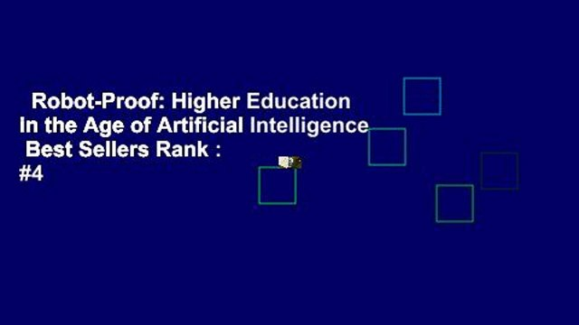 Robot-Proof: Higher Education in the Age of Artificial Intelligence  Best Sellers Rank : #4