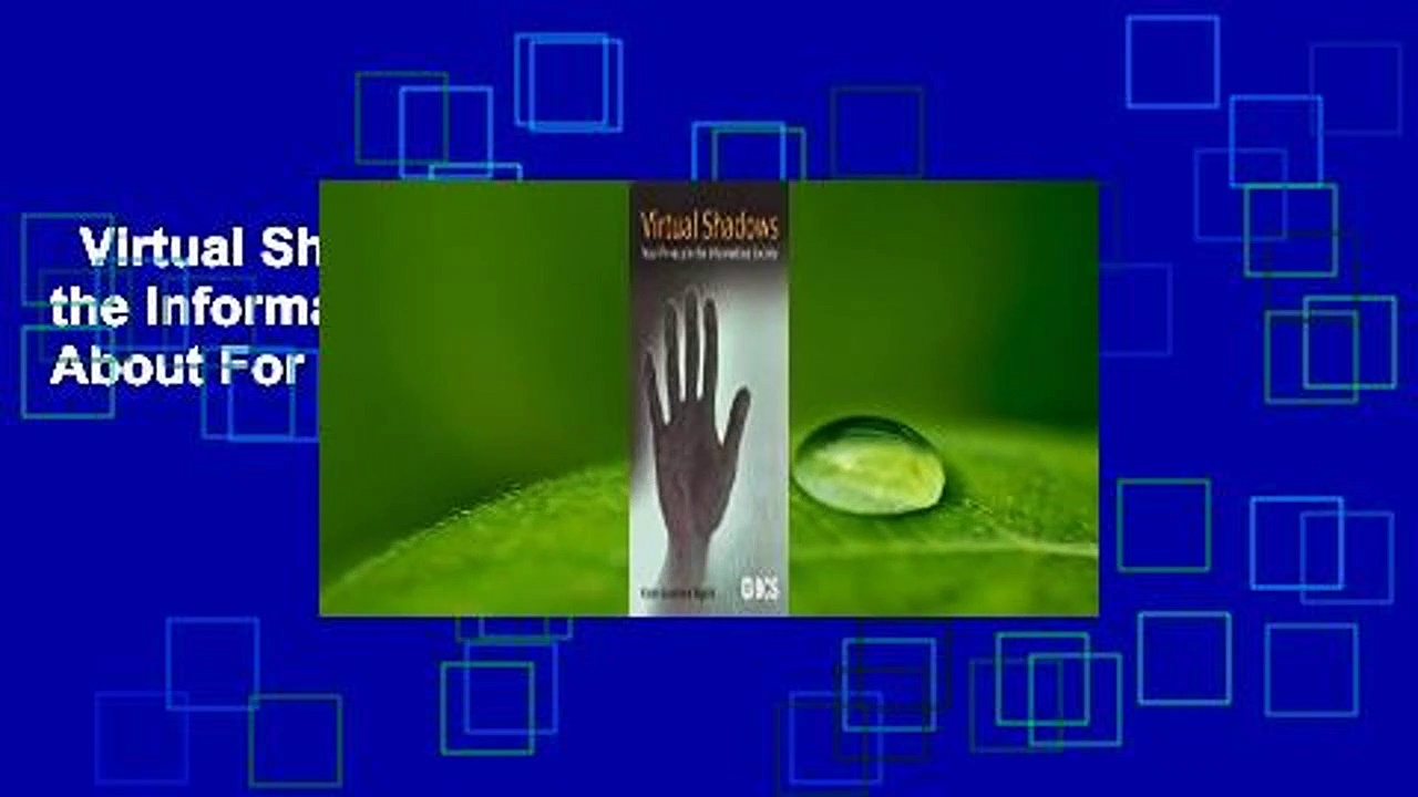 Virtual Shadows: Your Privacy in the Information Society Complete  About For Books  Virtual