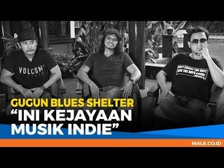 Gugun Blues Shelter: Ini Masa Keemasan Musik Indie