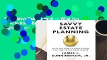 [Doc] Savvy Estate Planning: What You Need to Know Before You Talk to the Right Lawyer