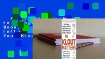 Klout Matters: How to Engage Customers, Boost Your Digital Influence--And Raise Your Klout Score