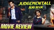 Judgementall Hai Kya MOVIE REVIEW