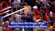 Steve Kerr's Thoughts On The Anthony Davis Trade