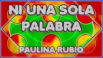 NI UNA SOLA PALABRA. PAULINA RUBIO. DIVERCANTA