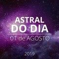 Astral do Dia 01 de agosto