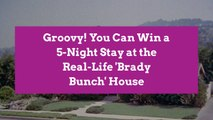 Groovy! You Can Win a 5-Night Stay at the Real-Life 'Brady Bunch' House