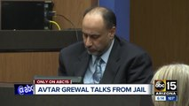 Avtar Grewal, convicted of killing his wife, calls ABC15 from jail