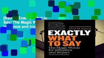 [READ] Exactly What to Say: The Magic Words for Influence and Impact
