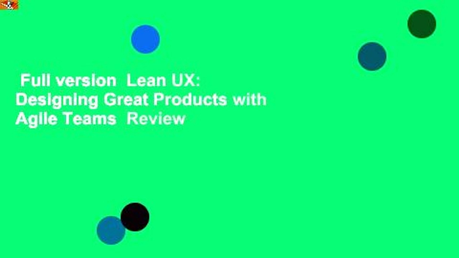 Designing Great Products with Agile Teams Lean UX