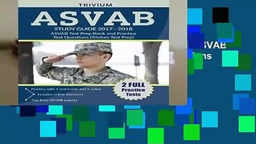 [READ] ASVAB Study Guide 2017-2018: ASVAB Test Prep Book and Practice Test  Questions (Trivium Test