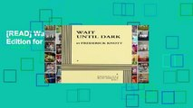 [READ] Wait Until Dark (Acting Edition for Theater Productions)