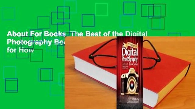 About For Books The Best of the Digital Photography Book Series: The  Step-By-Step Secrets for How