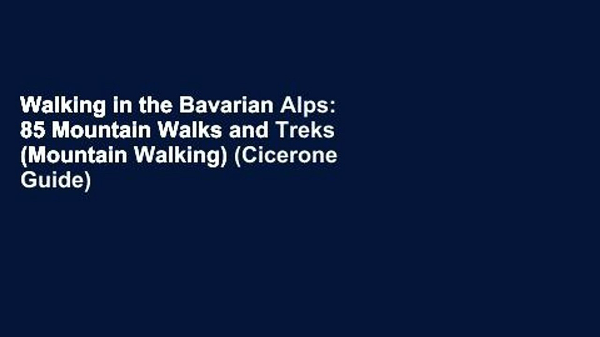 Walking in the Bavarian Alps: 85 Mountain Walks and Treks (Cicerone Guide)