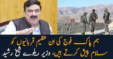 We salute these great soldiers of Pak Army who sacrifice their lives, Sheikh Rasheed