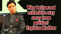 Why Bollywood celebrities stay away from politics? explains Madhur Bhandarkar