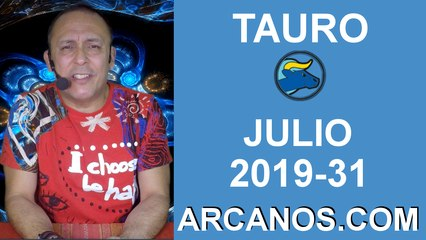 HOROSCOPO TAURO - Semana 2019-31 Del 28 de julio al 3 de agosto de 2019 - ARCANOS.COM