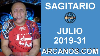 HOROSCOPO SAGITARIO - Semana 2019-31 Del 28 de julio al 3 de agosto de 2019 - ARCANOS.COM