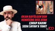Seda Sayan Okan Bayülgen'e diss attı, Okan Bayülgen yanıt verdi