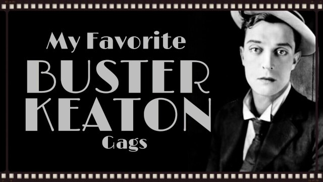 My Favorite Buster Keaton Gags - Funny Clip Compilation