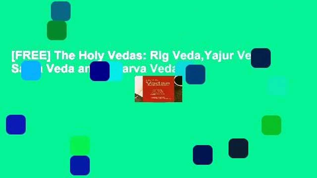 [FREE] The Holy Vedas: Rig Veda,Yajur Veda Sama Veda and Atharva Veda