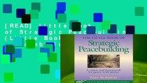 [READ] Little Book of Strategic Peacebuilding (Little Books of Justice   Peacebuilding) (Justice