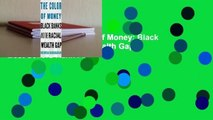 Full E-book  The Color of Money: Black Banks and the Racial Wealth Gap  Best Sellers Rank : #3