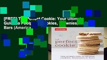 [FREE] The Perfect Cookie: Your Ultimate Guide to Foolproof Cookies, Brownies, and Bars (Americas