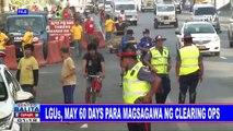 LGUs, may 60 days para magsagawa ng clearing ops