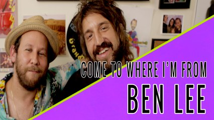 BEN LEE: Come To Where I'm From Episode #15