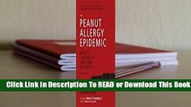 Online The Peanut Allergy Epidemic, Third Edition: What's Causing It and How to Stop It  For Kindle
