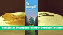 [Read] The Greening of IT: How Companies Can Make a Difference for the Environment  For Kindle