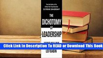 Full E-book The Dichotomy of Leadership: Balancing the Challenges of Extreme Ownership to Lead and