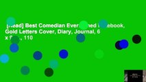 [Read] Best Comedian Ever: Lined Notebook, Gold Letters Cover, Diary, Journal, 6 x 9 in., 110