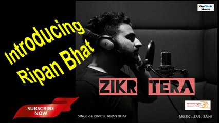 Ripan Bhat - Zikr Tera | Official Lyrics Video | Best Romantic Song of 2019